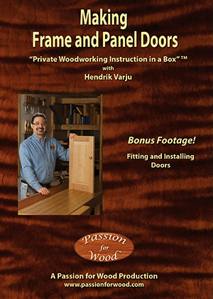 """Making Frame and Panel Doors"" DVD cover thanks to Passion for Wood"